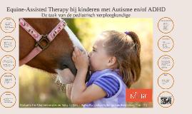 Copy of Equine-Assisted Therapy bij kinderen met ADHD en/of Autisme