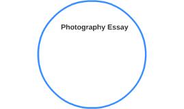 Photography Essay