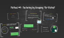 "Method #4:  Factoring by Grouping ""Re-Visited"""