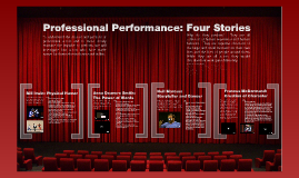 """Professional Performance: 4 Stories"""