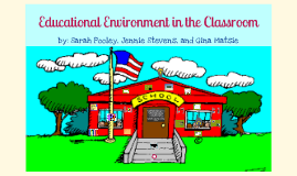 Educational Environment in the Classroom