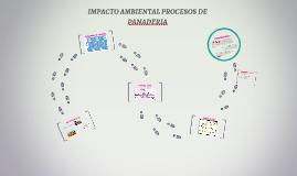 Copy of IMPACTO AMBIENTAL PROCESOS DE PANADERIA