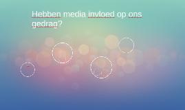 Hebben media invloed op ons gedrag?