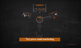 Tipy pro e-mail marketing