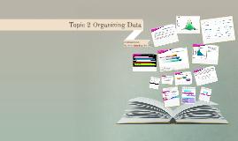 Topic 2 Organizing Data