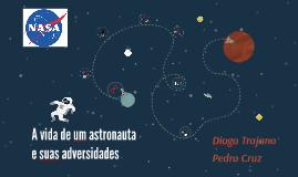 A vida de um astronauta e suas adversidades