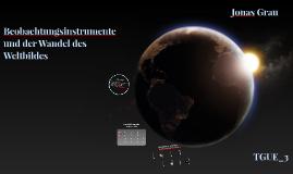 Beobachtungsinstrumente und der Wandel des Weltbildes