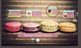 Baking a Great Program