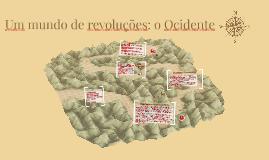 Um mundo de revoluções: o Ocidente