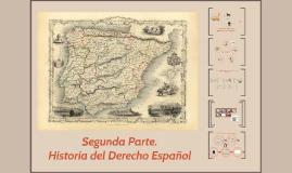 Segunda Parte Historia del Derecho Español