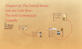 Chapter 23: The United States and The Cold War