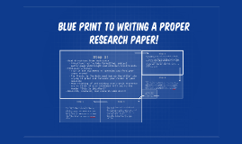 Blue Print to Writing a proper research paper!