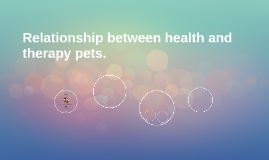 Relationship between health and therapy pets.