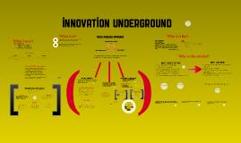 Innovation Underground