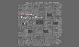 Christology: Dogma and Gospel
