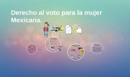 Derecho al voto para la mujer Mexicana.
