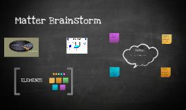 Matter Brainstorm