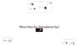 The Amendments to the US Constitution: What Does the Amendment Say