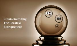 Commemorating The Greatest Entrepreneur