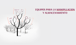 EQUIPOS PARA LA MANIPULACION Y ALMACENAMIENTO