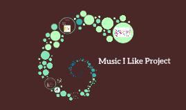 Music I Like Project