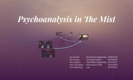 Psychoanalysis in The Mist