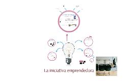 La iniciativa emprendedora. La idea