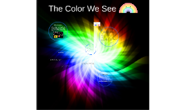 The Color We See