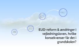 EUD-reform & ændringer i vejledningsloven, hvilke konsekvens
