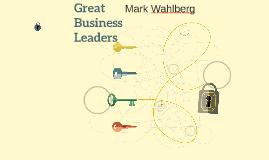 Great Business Leaders:Mark Wahlberg
