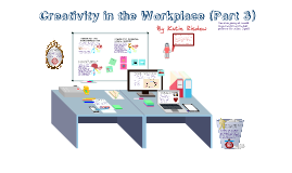 Creativity in the Workplace (Part 3)