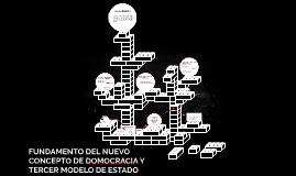 FUNDAMENTO DEL NUEVO CONCEPTO DE DOMOCRACIA Y TERCER MODELO
