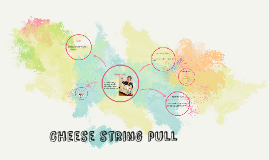 Cheese String Pull