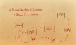 A História dos Números e Seus Conjuntos