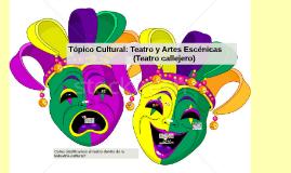 Tópico Cultural: Teatro y Artes Escénicas