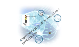 Objetivo: empleo, herramientas y estrategias