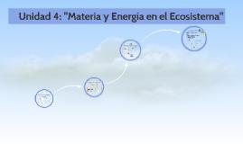 """I Medio, Biología, Unidad 4: """"Materia y Energía en el Ecosistema"""""""