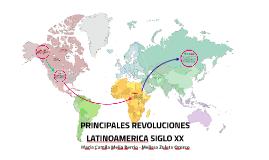 Copy of PRINCIPALES REVOLUCIONES LATINOAMERICA SIGLO XX