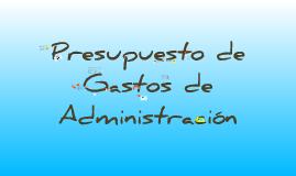 PRESUPUESTO DE GASTOS DE ADMINISTRACION