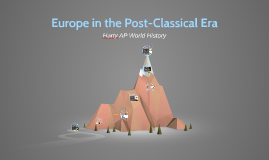 Europe in the Post-Classical Era WHAP