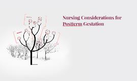 Nursing Considerations for Postterm Gestation