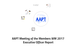 AAPT Meeting of the Members WM 2017