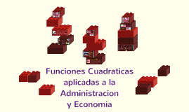 Copy of Funciones Cuadraticas aplicadas a la