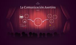 La Comunicación Asertiva