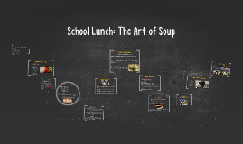 School Lunch: Not Your Average Soups