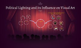 Political Lighting and its Influence on Visual Art