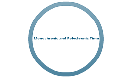 monochronic and polychronic time Chronemics divides the world into two primary camps in terms of their approach  to and usage of time – monochronic and polychronic.