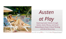 Austen at Play: Exploring Austen Novels through Games, Game Theory, and Social Networking