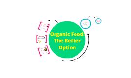 Organic Food: The Better Choice