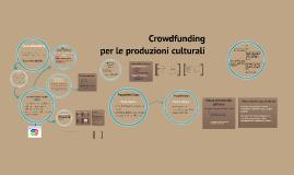 Copy of Crowdfunding per le produzioni culturali
